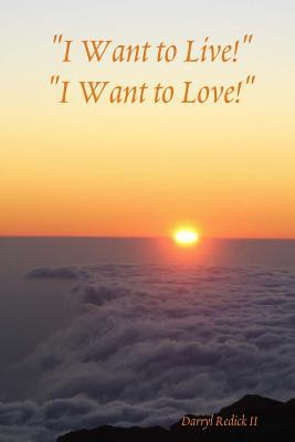 I Want to Live! I Want to Love!