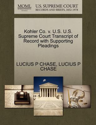 Kohler Co. V. U.S. U.S. Supreme Court Transcript of Record with Supporting Pleadings