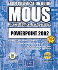 PowerPoint 2002 MOUS Exam Preperation Guide