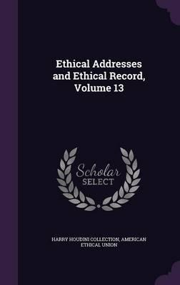 Ethical Addresses and Ethical Record, Volume 13