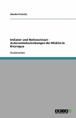 Indianer und Nationalstaat - Autonomiebestrebungen der Mískito in Nicaragua