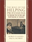 The Role of the Helping Professions in Treating the Victims and Perpetrators of Violence