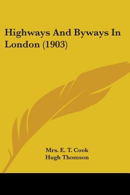 Highways and Byways in London (1903)