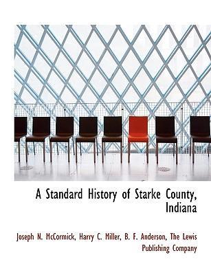A Standard History of Starke County, Indiana