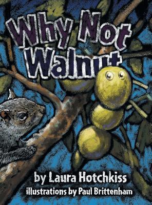 Why Not Walnut