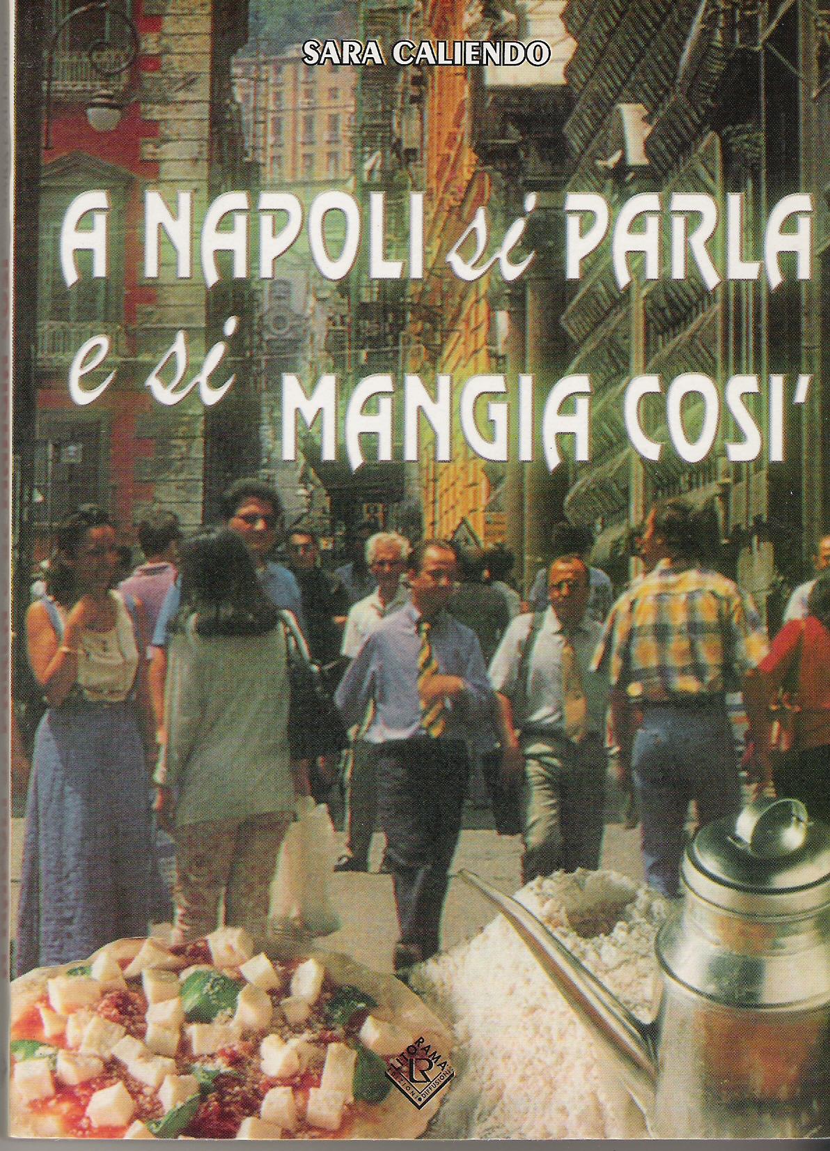 A Napoli si parla e si mangia così