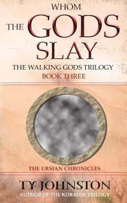 Whom the Gods Slay