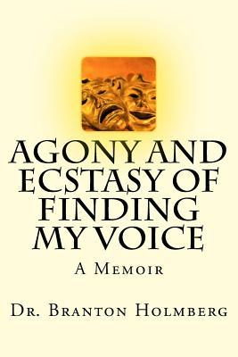 Agony and Ecstasy of Finding My Voice