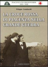 La Croce Rossa di Piacenza nella grande guerra