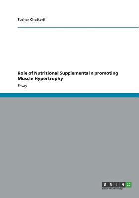 Role of Nutritional Supplements in promoting Muscle Hypertrophy