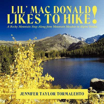 Lil' Mac Donald Likes to Hike! A Rocky Mountain Sing-Along from Mountain Meadow to Alpine Tundra