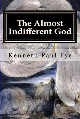 The Almost Indifferent God