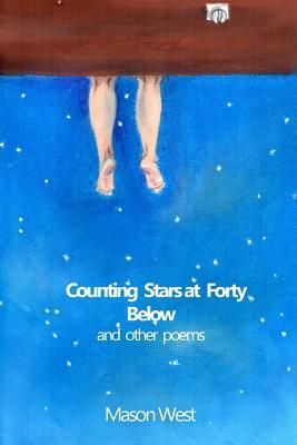 Counting Stars at Forty Below and Other Poems