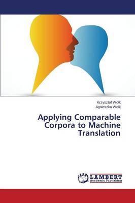 Applying Comparable Corpora to Machine Translation