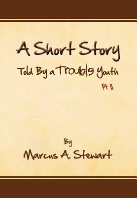 A Short Story Told by a Trouble Youth