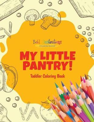 My Little Pantry! Toddler Coloring Book