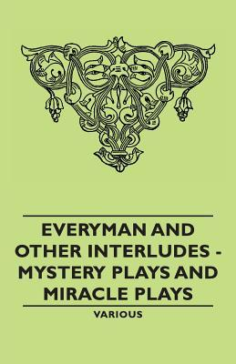 Everyman and Other Interludes