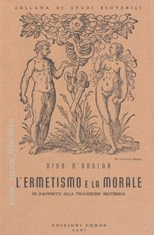 L'ermetismo e la morale in rapporto alla tradizione esoterica