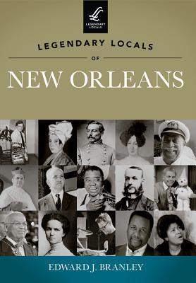 Legendary Locals of New Orleans
