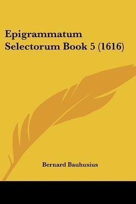 Epigrammatum Selectorum Book 5 (1616)
