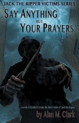 Say Anything But Your Prayers