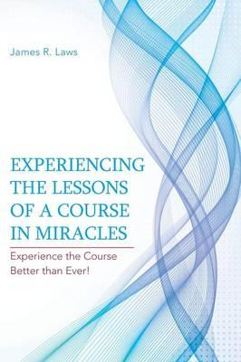 Experiencing the Lessons of a Course in Miracles
