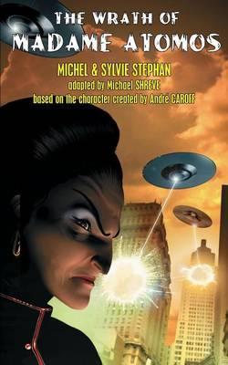 The Wrath of Madame Atomos