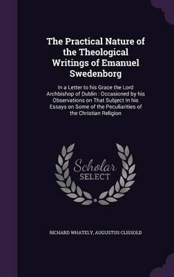 The Practical Nature of the Theological Writings of Emanuel Swedenborg