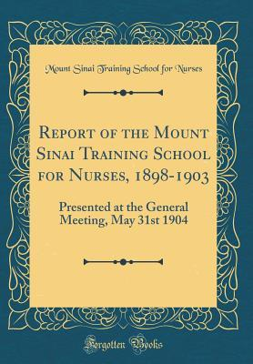 Report of the Mount Sinai Training School for Nurses, 1898-1903