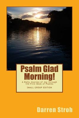 Psalm Glad Morning!