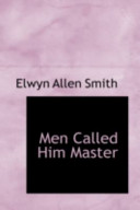 Men Called Him Master