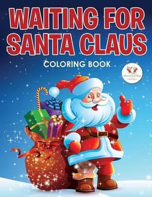 Waiting for Santa Claus Coloring Book