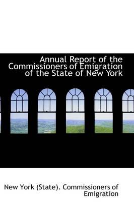 Annual Report of the Commissioners of Emigration of the State of New York