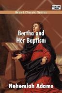 Bertha and Her Bapti...