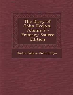 The Diary of John Evelyn, Volume 2 - Primary Source Edition