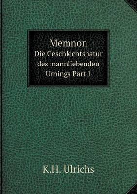 Memnon Die Geschlechtsnatur Des Mannliebenden Urnings Part 1
