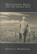 MacKenzie King and the Prairie W