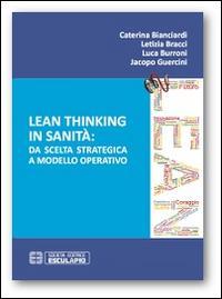 Lean thinking in sanità. Da scelta strategica a modello operativo