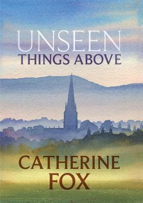 Unseen Things Above (Lindchester Chronicles 2)