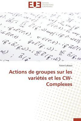 Actions de Groupes Sur les Varietes et les Cw-Complexes