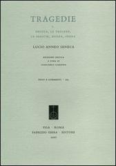 Tragedie. Testo latino a fronte. Vol. 1: Ercole-Le troiane-La Fenice-Medea-Fedra.