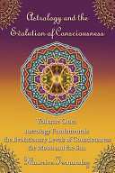 Astrology and the Evolution of Consciousness-Volume 1