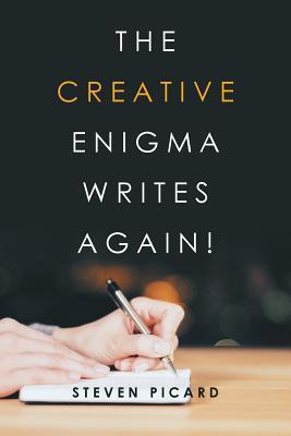The Creative Enigma Writes Again!