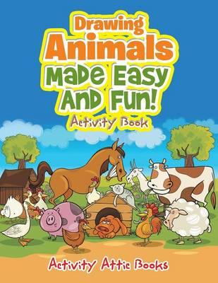 Drawing Animals Made Easy And Fun! Activity Book