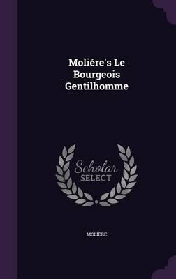 Moliere's Le Bourgeo...