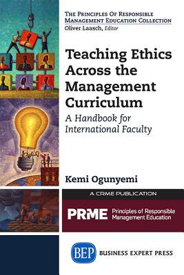 Teaching Ethics Across the Management Curriculum