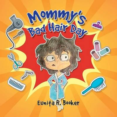 Mommy's Bad Hair Day