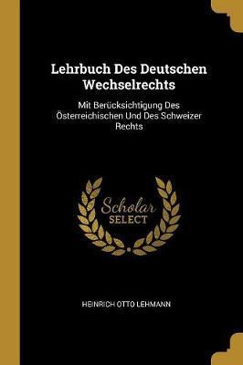 Lehrbuch Des Deutschen Wechselrechts