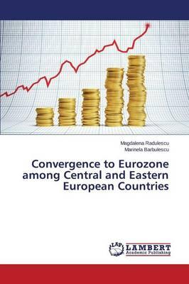 Convergence to Eurozone among Central and Eastern European Countries