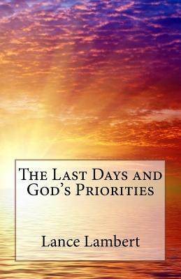 The Last Days and God's Priorities